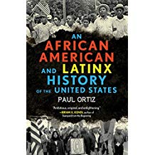 african am and latinx history by ortiz